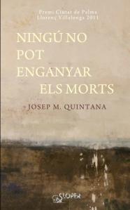 """Portada de llibre """"Ningú no pot enganyar els morts"""" de Josep M. Quintana"""